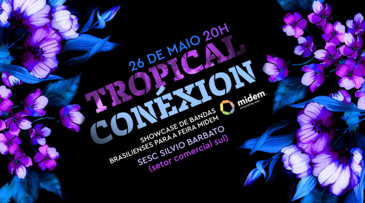 Image for Tropical Conéxion – Showcase de bandas para o MIDEM 2017